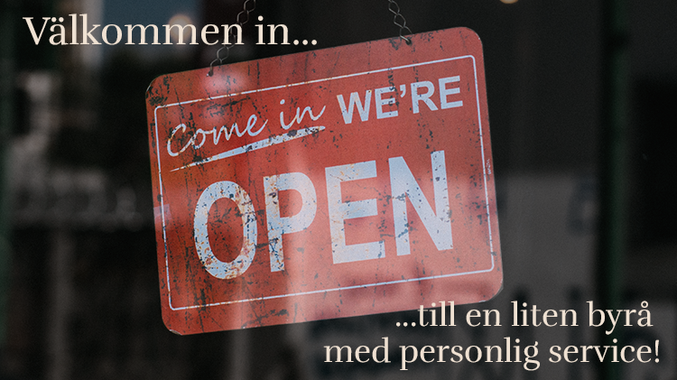 Skylt - välkommen till en liten byrå med personlig service